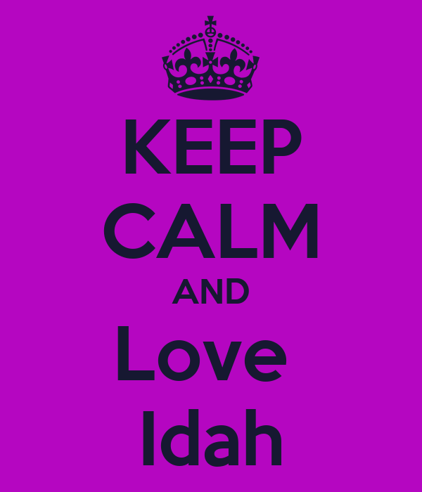 KEEP CALM AND Love  Idah