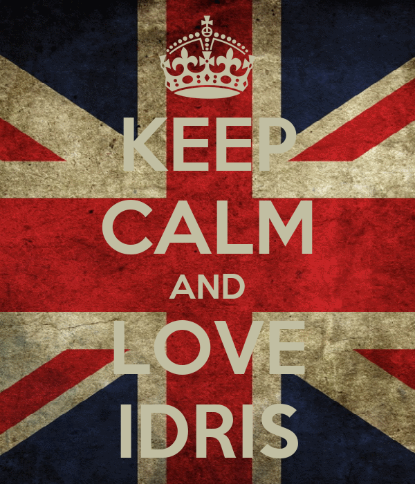 KEEP CALM AND LOVE IDRIS