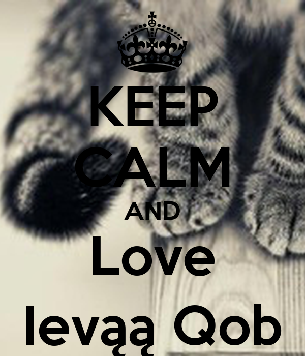 KEEP CALM AND Love Ievąą Qob