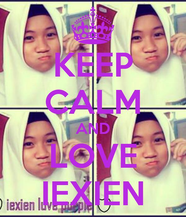 KEEP CALM AND LOVE IEXIEN