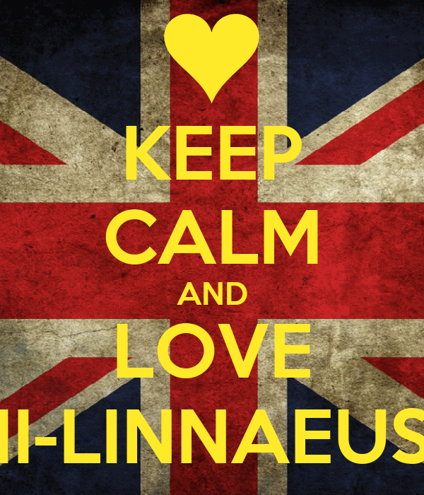 KEEP CALM AND LOVE II-LINNAEUS