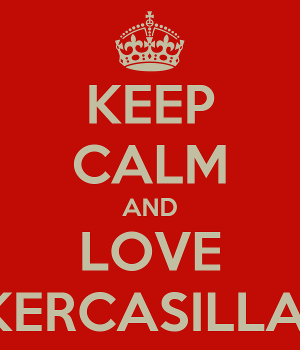 KEEP CALM AND LOVE IKERCASILLAS