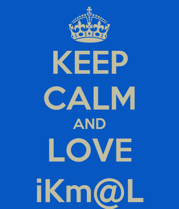 KEEP CALM AND LOVE iKm@L