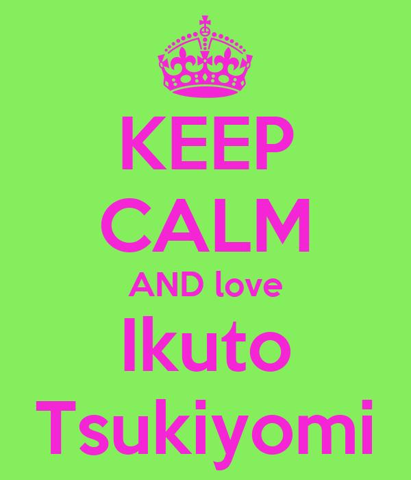 KEEP CALM AND love Ikuto Tsukiyomi