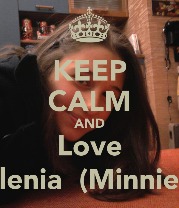 KEEP CALM AND  Love  Ilenia  (Minnie)