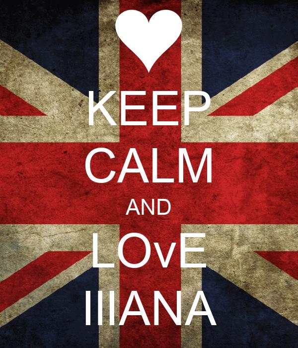 KEEP CALM AND LOvE IlIANA