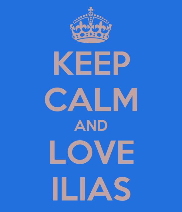 KEEP CALM AND LOVE ILIAS