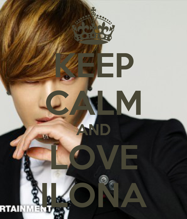 KEEP CALM AND LOVE ILONA