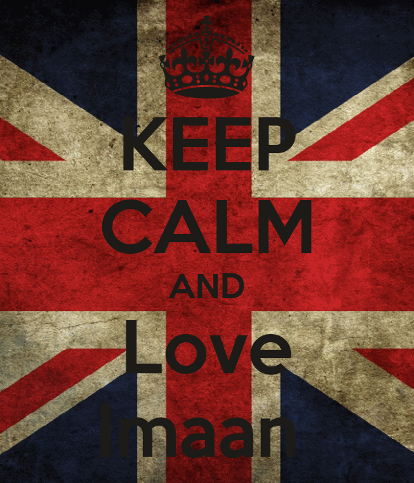 KEEP CALM AND Love Imaan