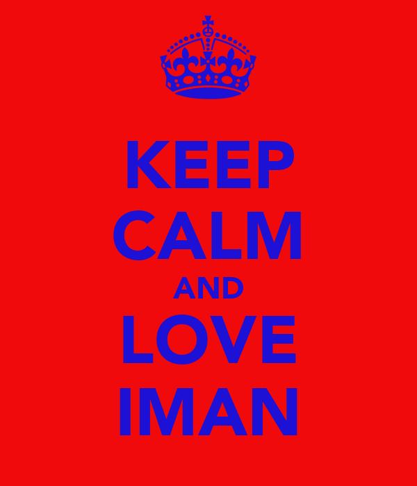 KEEP CALM AND LOVE IMAN