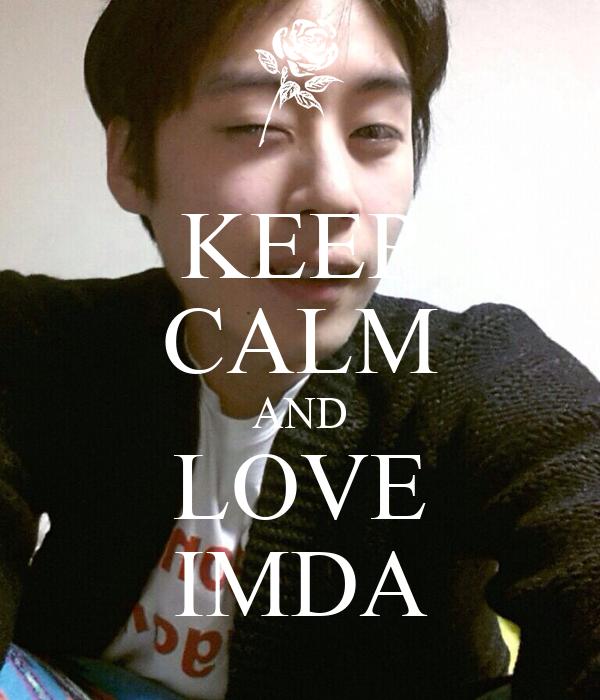 KEEP CALM AND LOVE IMDA