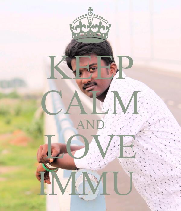 KEEP CALM AND LOVE IMMU