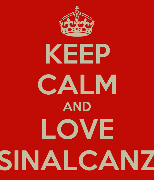 KEEP CALM AND LOVE IMPOSINALCANZABLE