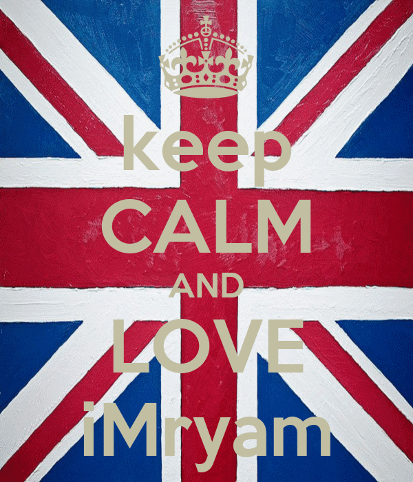 keep CALM AND LOVE iMryam