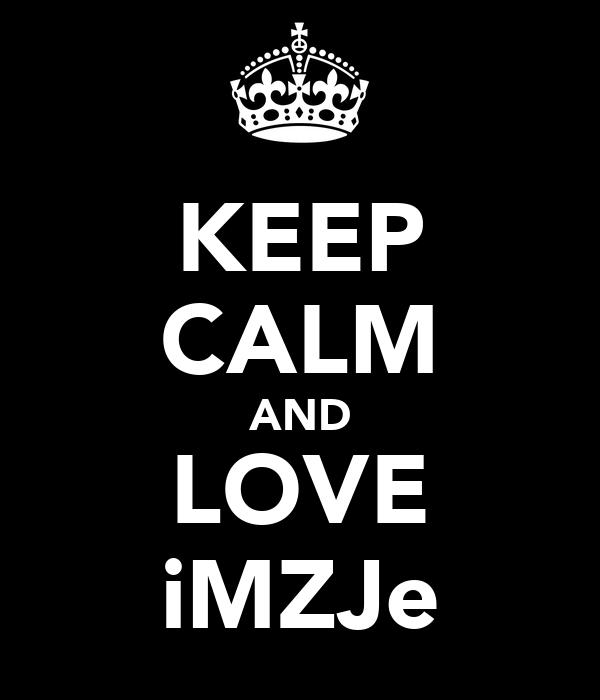 KEEP CALM AND LOVE iMZJe