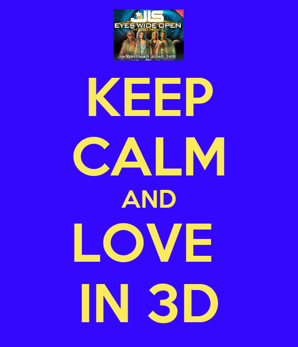 KEEP CALM AND LOVE  IN 3D