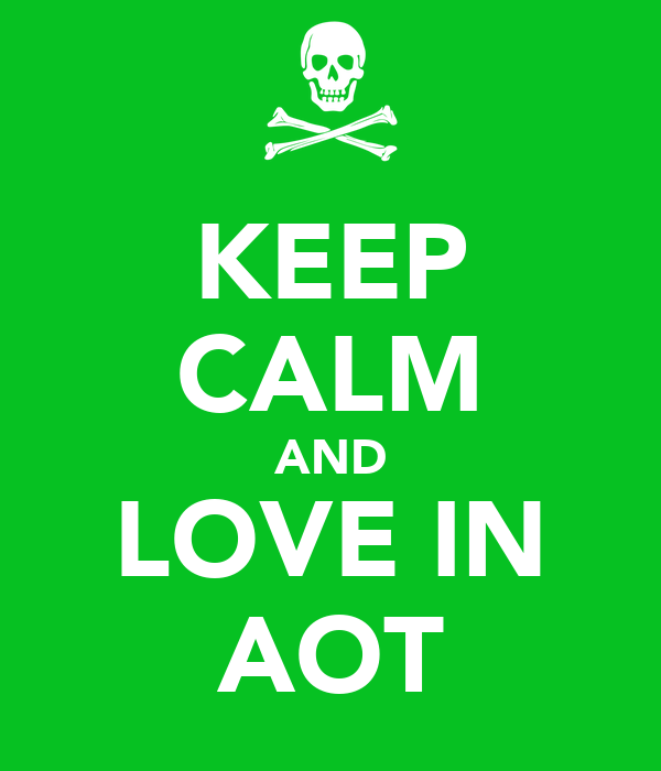 KEEP CALM AND LOVE IN AOT