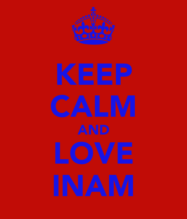 KEEP CALM AND LOVE INAM
