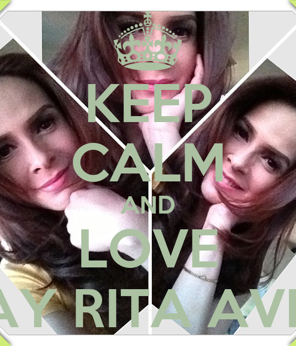 KEEP CALM AND LOVE INAY RITA AVILA