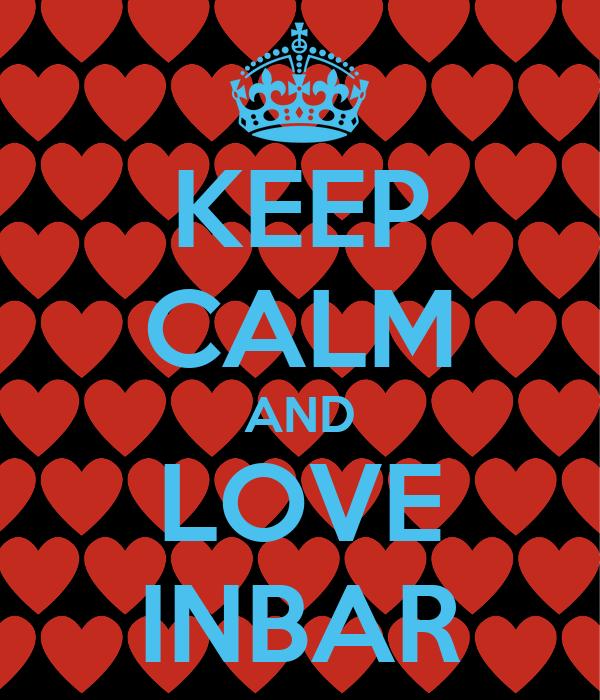 KEEP CALM AND LOVE INBAR