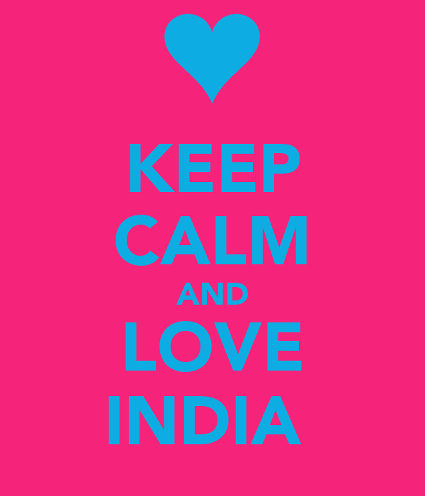 KEEP CALM AND LOVE INDIA