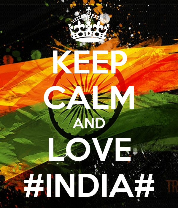 KEEP CALM AND LOVE #INDIA#