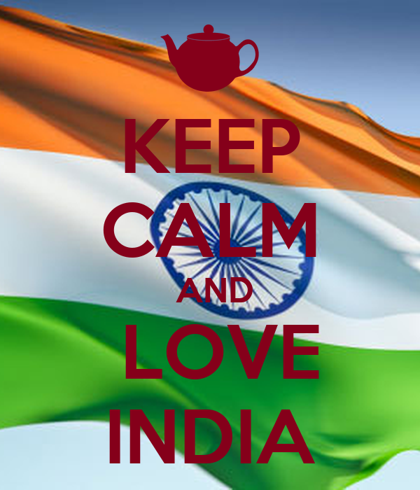 KEEP CALM  AND  LOVE INDIA