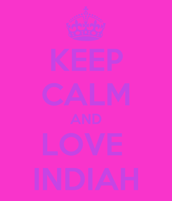 KEEP CALM AND LOVE  INDIAH