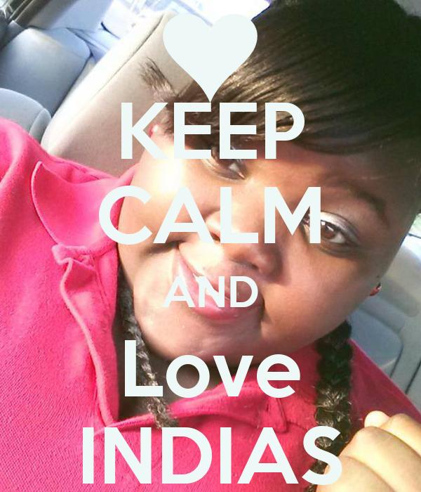 KEEP CALM AND Love INDIAS