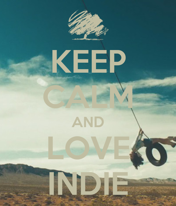 KEEP CALM AND LOVE INDIE