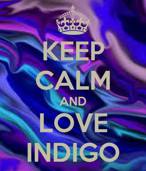 KEEP CALM AND LOVE INDIGO