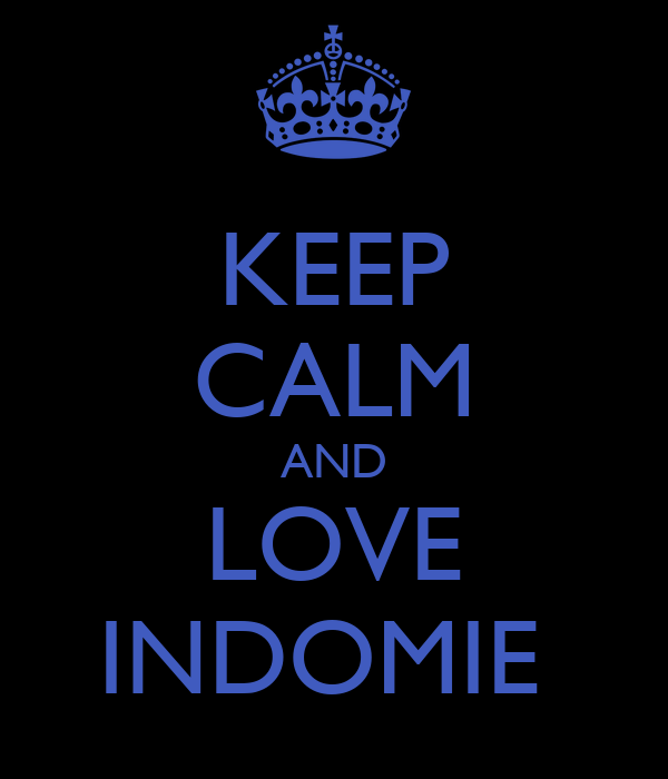 KEEP CALM AND LOVE INDOMIE