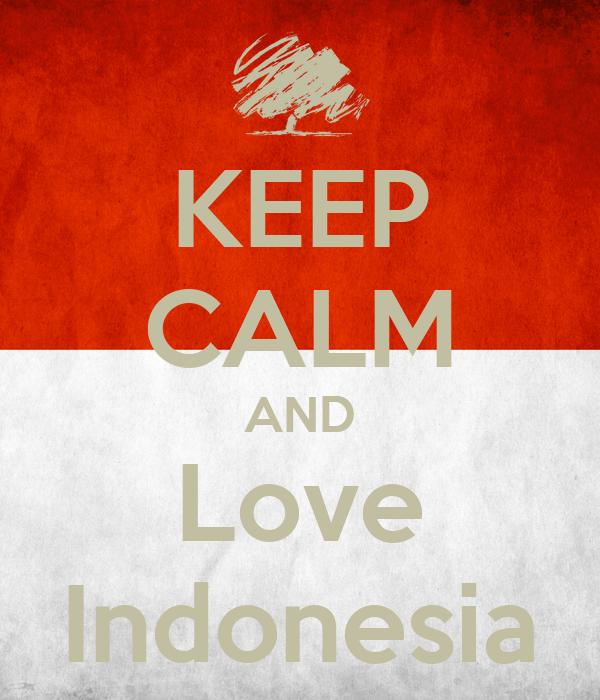 KEEP CALM AND Love Indonesia