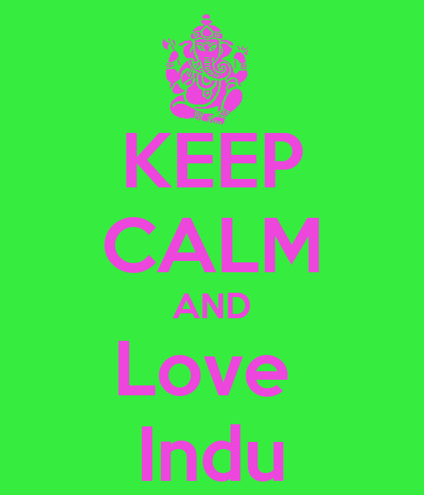 KEEP CALM AND Love  Indu