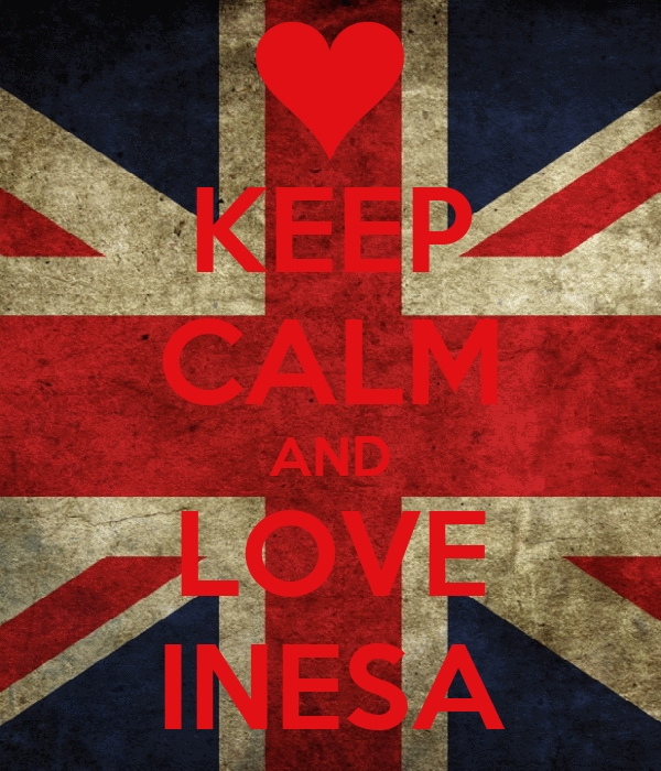 KEEP CALM AND LOVE INESA