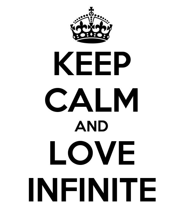KEEP CALM AND LOVE INFINITE