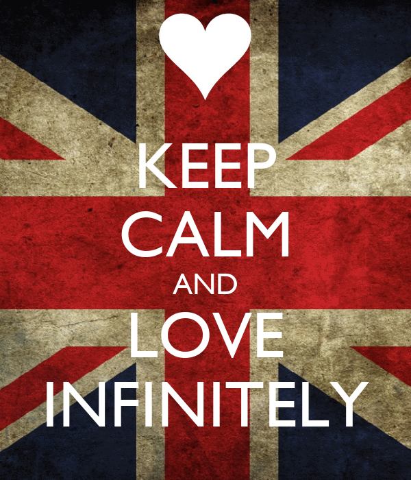 KEEP CALM AND LOVE INFINITELY