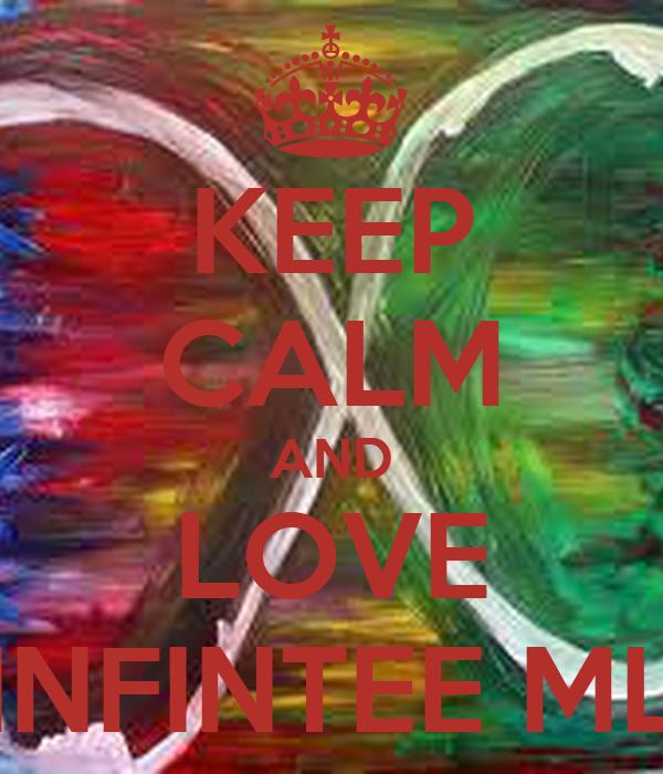 KEEP CALM AND LOVE INFINTEE ML