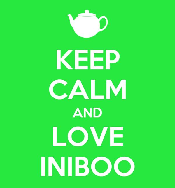 KEEP CALM AND LOVE INIBOO