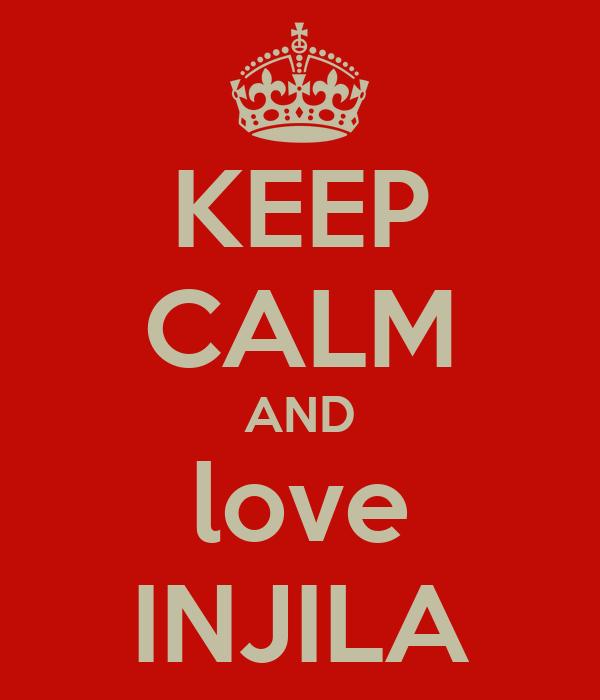 KEEP CALM AND love INJILA