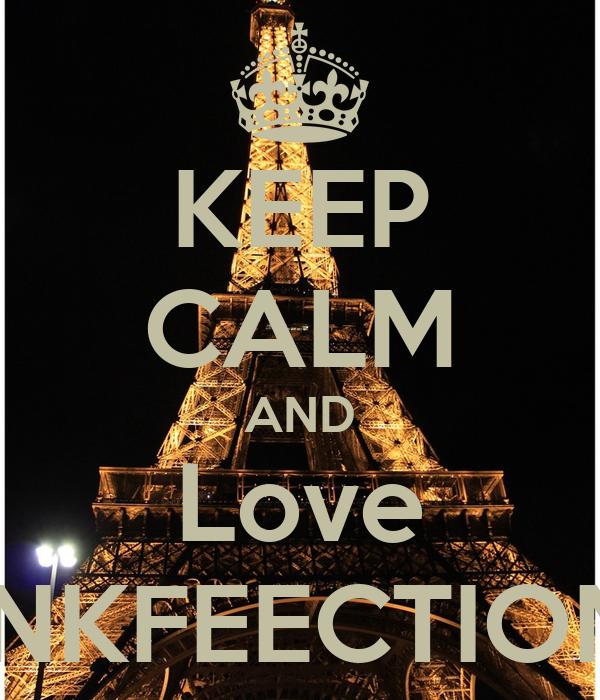 KEEP CALM AND Love INKFEECTION