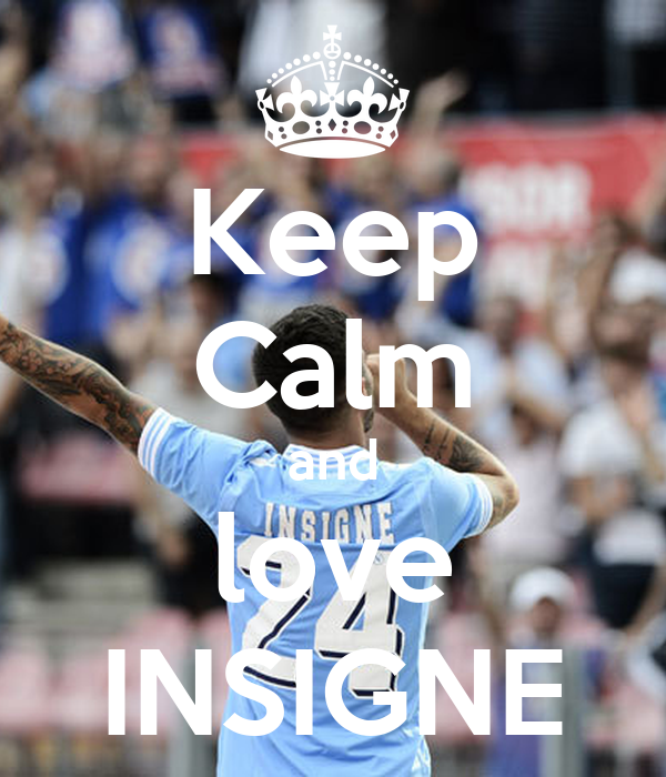 Keep Calm and love INSIGNE