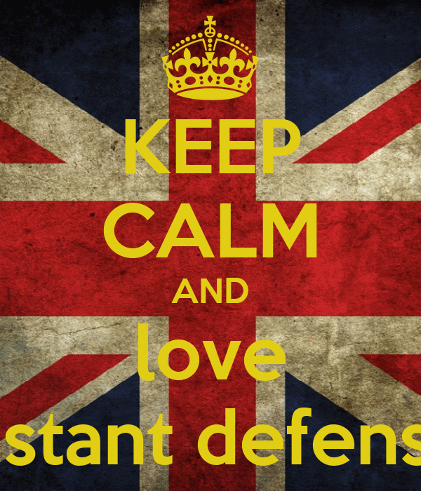 KEEP CALM AND love instant defense