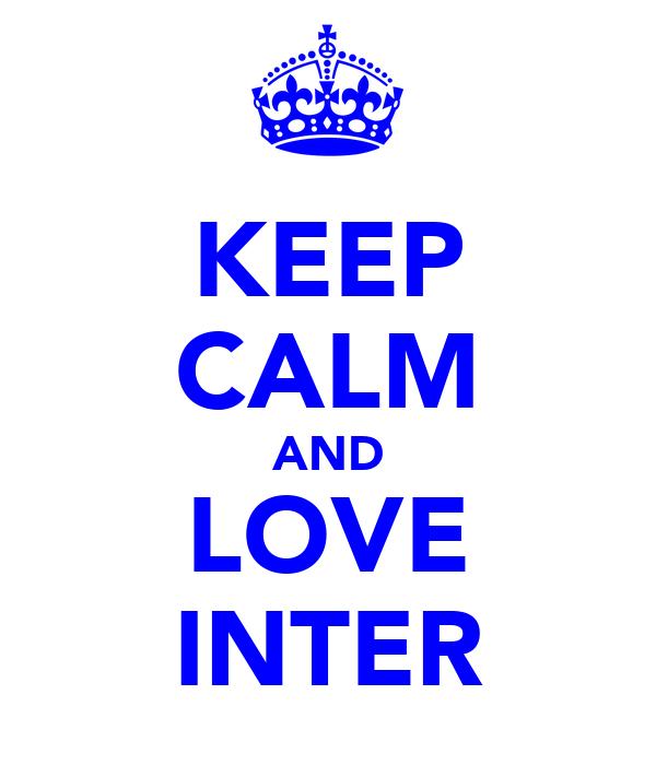 KEEP CALM AND LOVE INTER