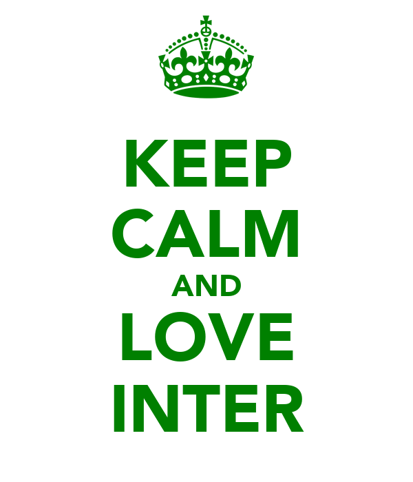 KEEP CALM AND LOVE INTER