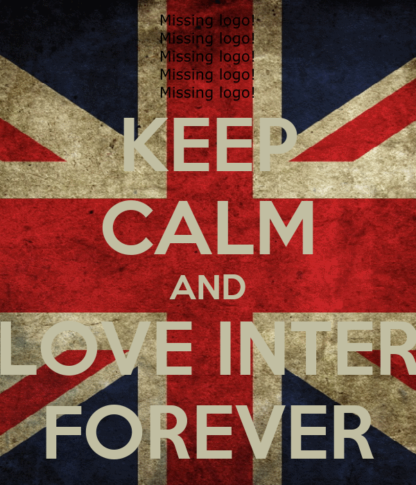 KEEP CALM AND LOVE INTER FOREVER