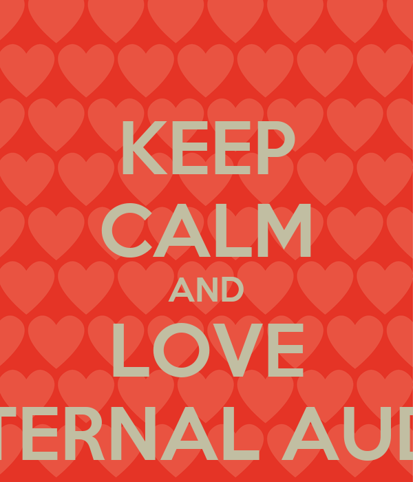 KEEP CALM AND LOVE INTERNAL AUDIT