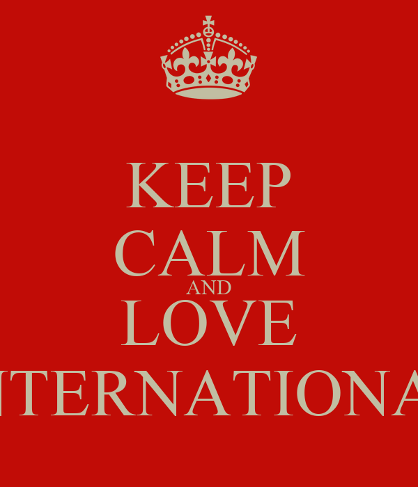 KEEP CALM AND LOVE INTERNATIONAL