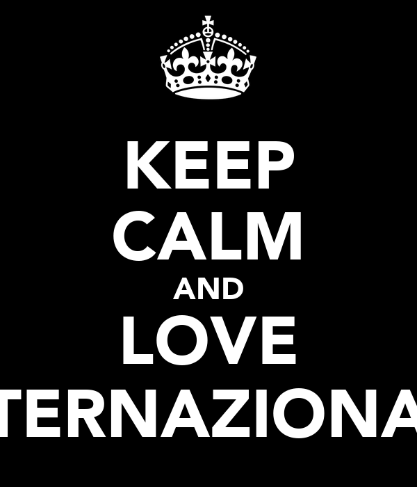 KEEP CALM AND LOVE INTERNAZIONALE