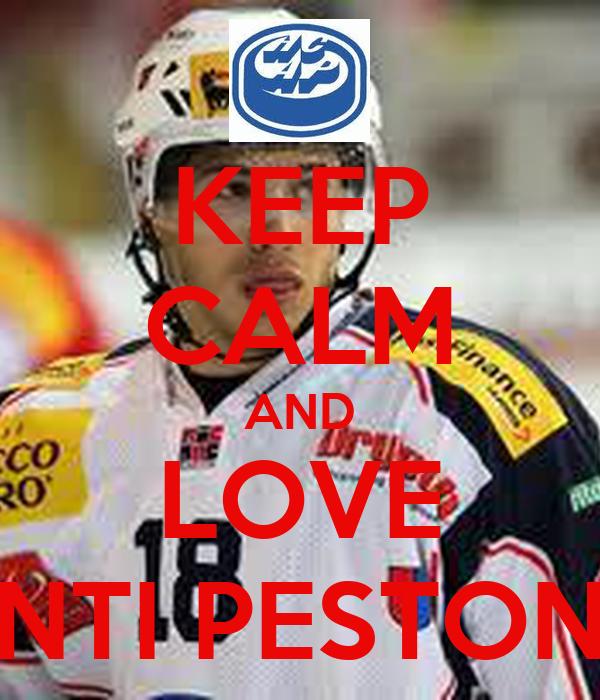 KEEP CALM AND LOVE INTI PESTONI